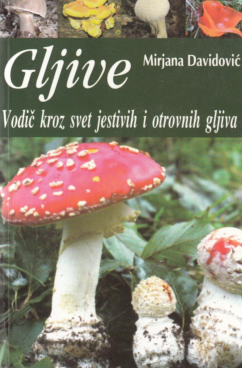 Gljive – Vodič kroz svet jestivih i otrovnih gljiva